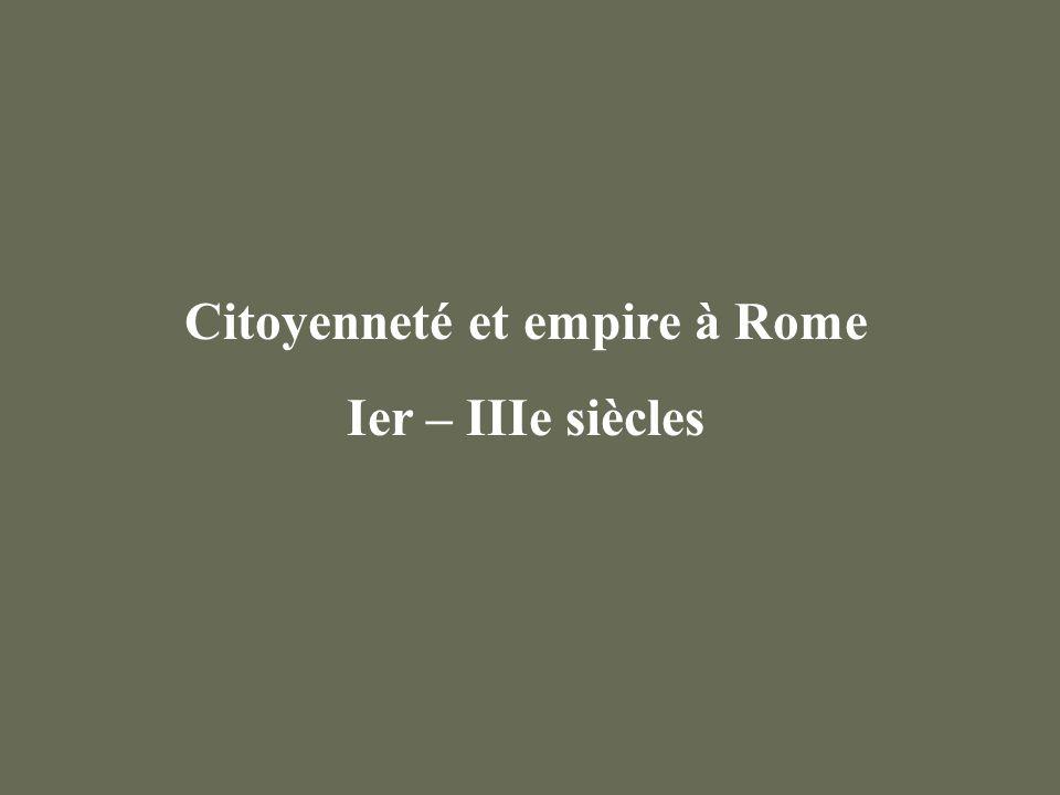 Citoyenneté et empire à Rome Ier – IIIe siècles