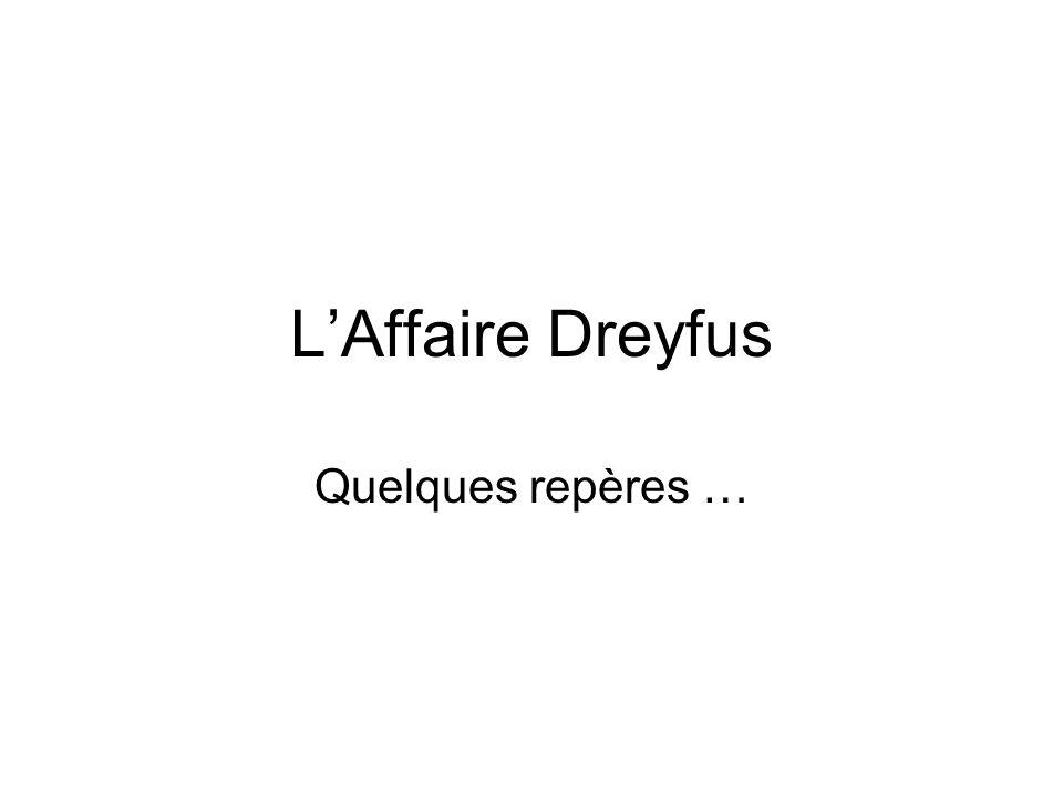 LAffaire Dreyfus Quelques repères …