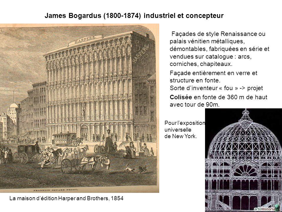 James Bogardus (1800-1874) industriel et concepteur Façades de style Renaissance ou palais vénitien métalliques, démontables, fabriquées en série et v