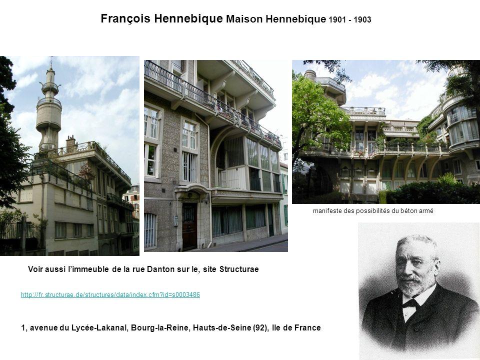 François Hennebique Maison Hennebique 1901 - 1903 http://fr.structurae.de/structures/data/index.cfm?id=s0003486 1, avenue du Lycée-Lakanal, Bourg-la-R