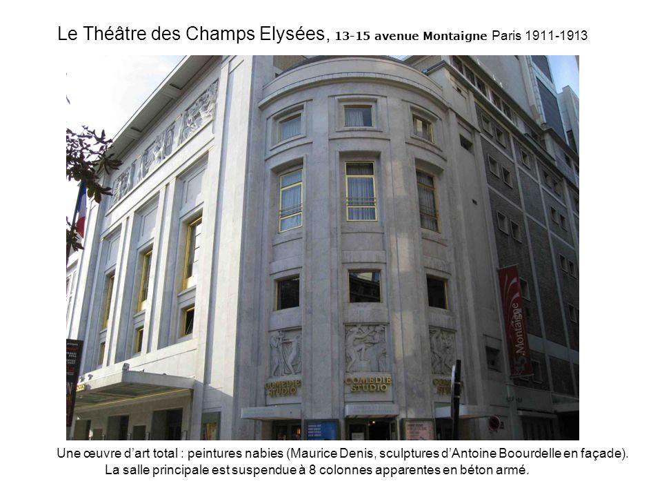 Le Théâtre des Champs Elysées, 13-15 avenue Montaigne Paris 1911-1913 Une œuvre dart total : peintures nabies (Maurice Denis, sculptures dAntoine Boou