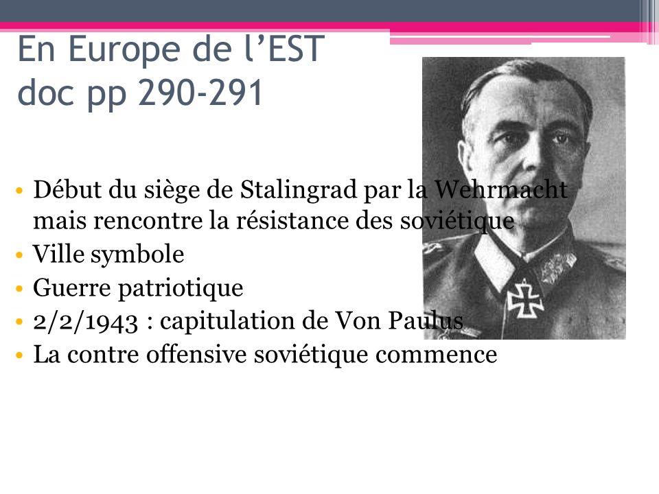 En Europe de lEST doc pp 290-291 Début du siège de Stalingrad par la Wehrmacht mais rencontre la résistance des soviétique Ville symbole Guerre patrio