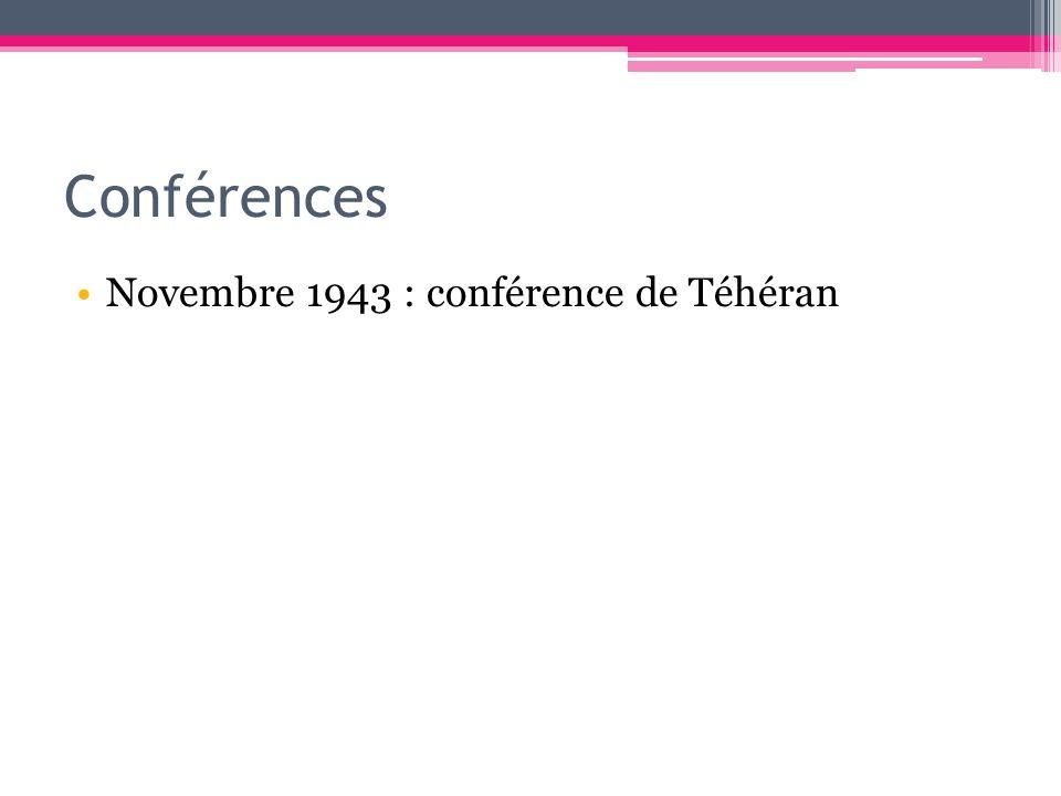 Conférences Novembre 1943 : conférence de Téhéran
