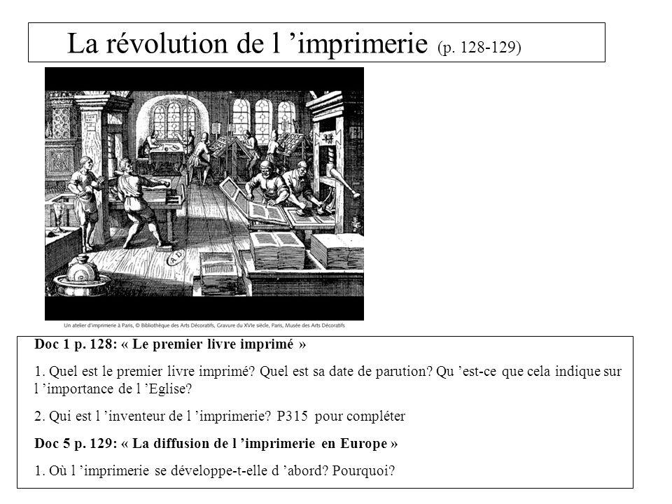La révolution de l imprimerie (p. 128-129) Doc 1 p. 128: « Le premier livre imprimé » 1. Quel est le premier livre imprimé? Quel est sa date de paruti