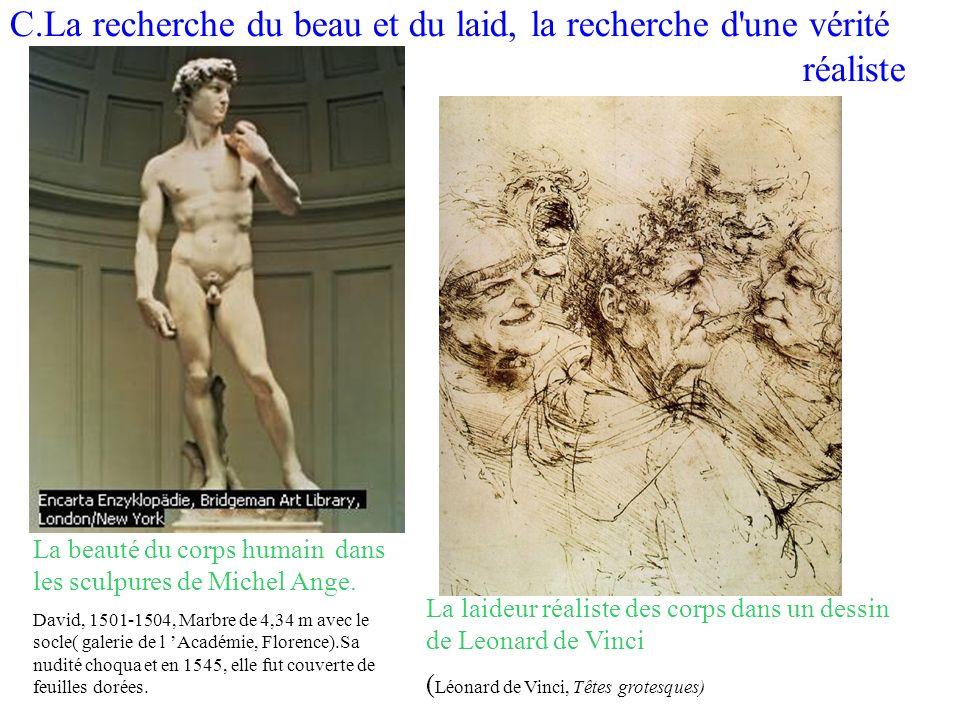 C.La recherche du beau et du laid, la recherche d'une vérité réaliste La laideur réaliste des corps dans un dessin de Leonard de Vinci ( Léonard de Vi