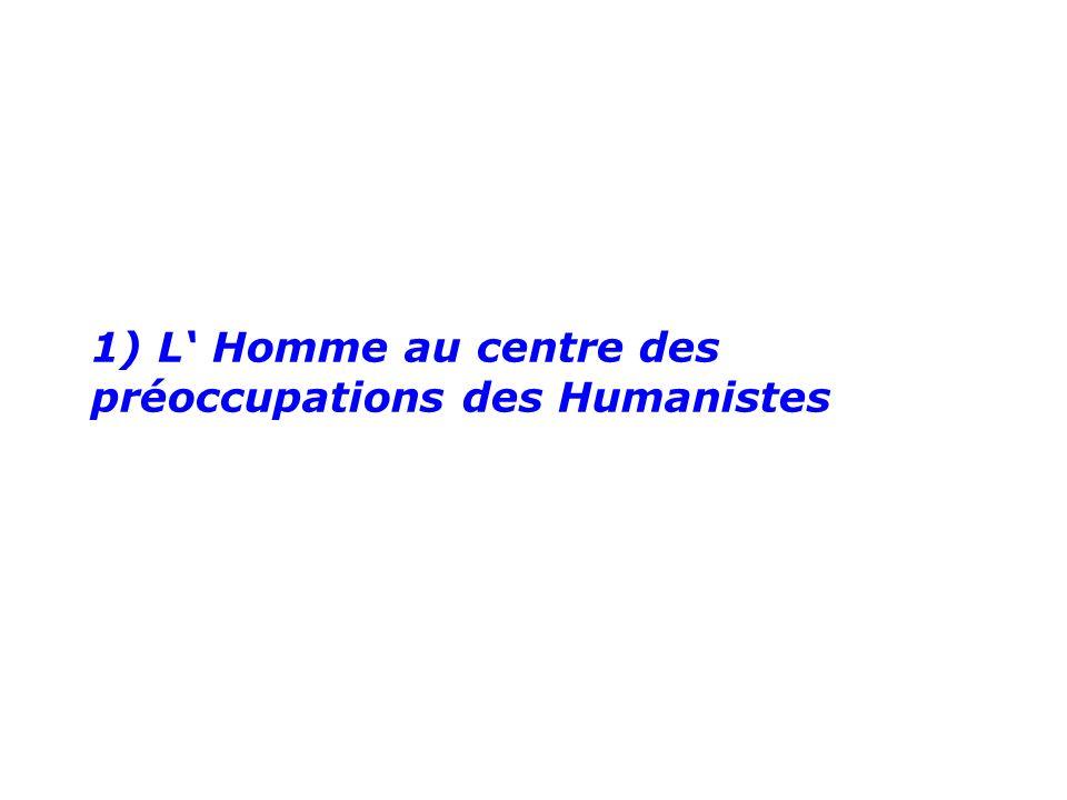 1) L Homme au centre des préoccupations des Humanistes L h o m m e d e V i t r u v e d e L é o n a r d d e V i n c i
