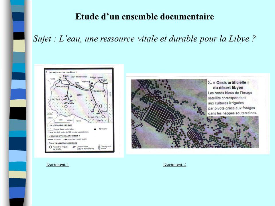Etude dun ensemble documentaire Sujet : Leau, une ressource vitale et durable pour la Libye ? Document 1Document 2