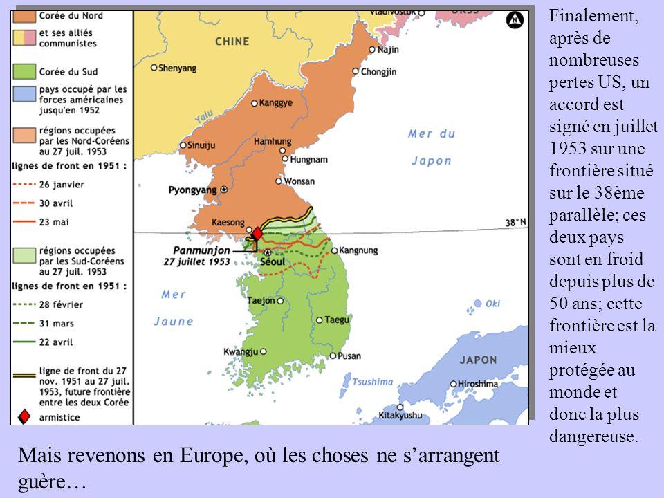 Finalement, après de nombreuses pertes US, un accord est signé en juillet 1953 sur une frontière situé sur le 38ème parallèle; ces deux pays sont en f