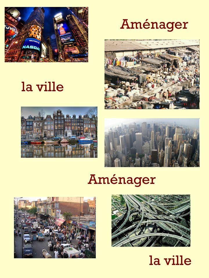 Aménager la ville Aménager la ville