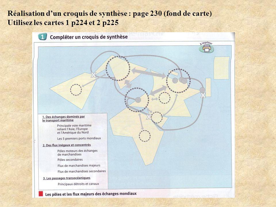 Réalisation dun croquis de synthèse : page 230 (fond de carte) Utilisez les cartes 1 p224 et 2 p225