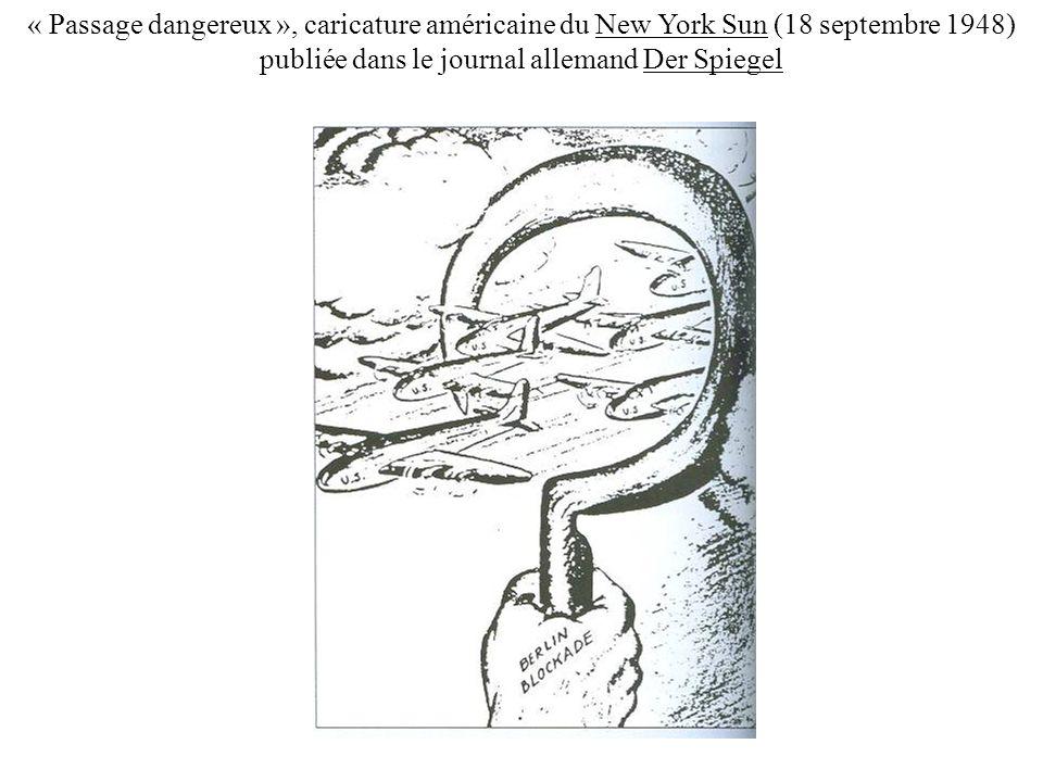 « Passage dangereux », caricature américaine du New York Sun (18 septembre 1948) publiée dans le journal allemand Der Spiegel