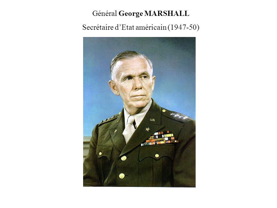 Général George MARSHALL Secrétaire dEtat américain (1947-50)
