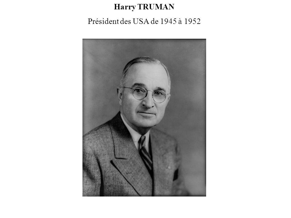 Harry TRUMAN Président des USA de 1945 à 1952