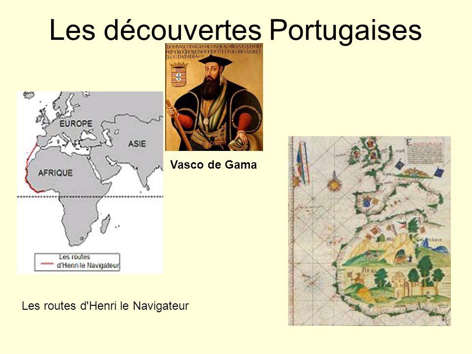 Les découvertes Portugaises Les routes d'Henri le Navigateur Vasco de Gama