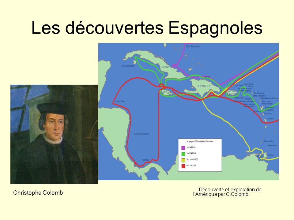 Les découvertes Espagnoles Découverte et exploration de l'Amérique par C.Colomb Christophe Colomb