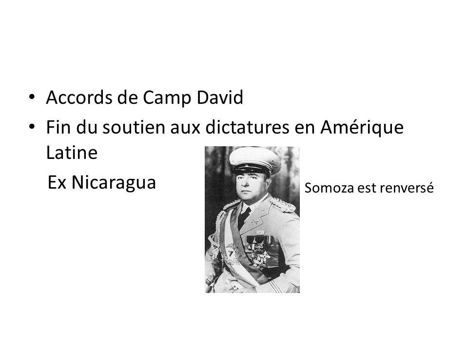 Accords de Camp David Fin du soutien aux dictatures en Amérique Latine Ex Nicaragua Somoza est renversé