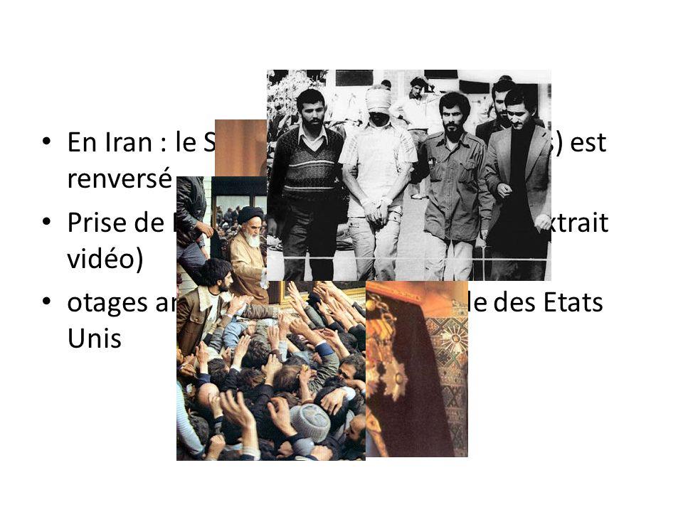 En Iran : le Shah (soutien des Etats-Unis) est renversé Prise de Pouvoir par Khomeiny p109 (extrait vidéo) otages américains de lAmbassade des Etats U