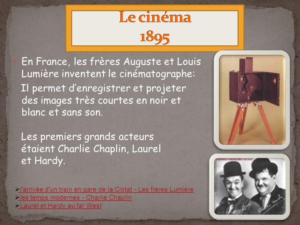 En France, les frères Auguste et Louis Lumière inventent le cinématographe: Il permet denregistrer et projeter des images très courtes en noir et blanc et sans son.