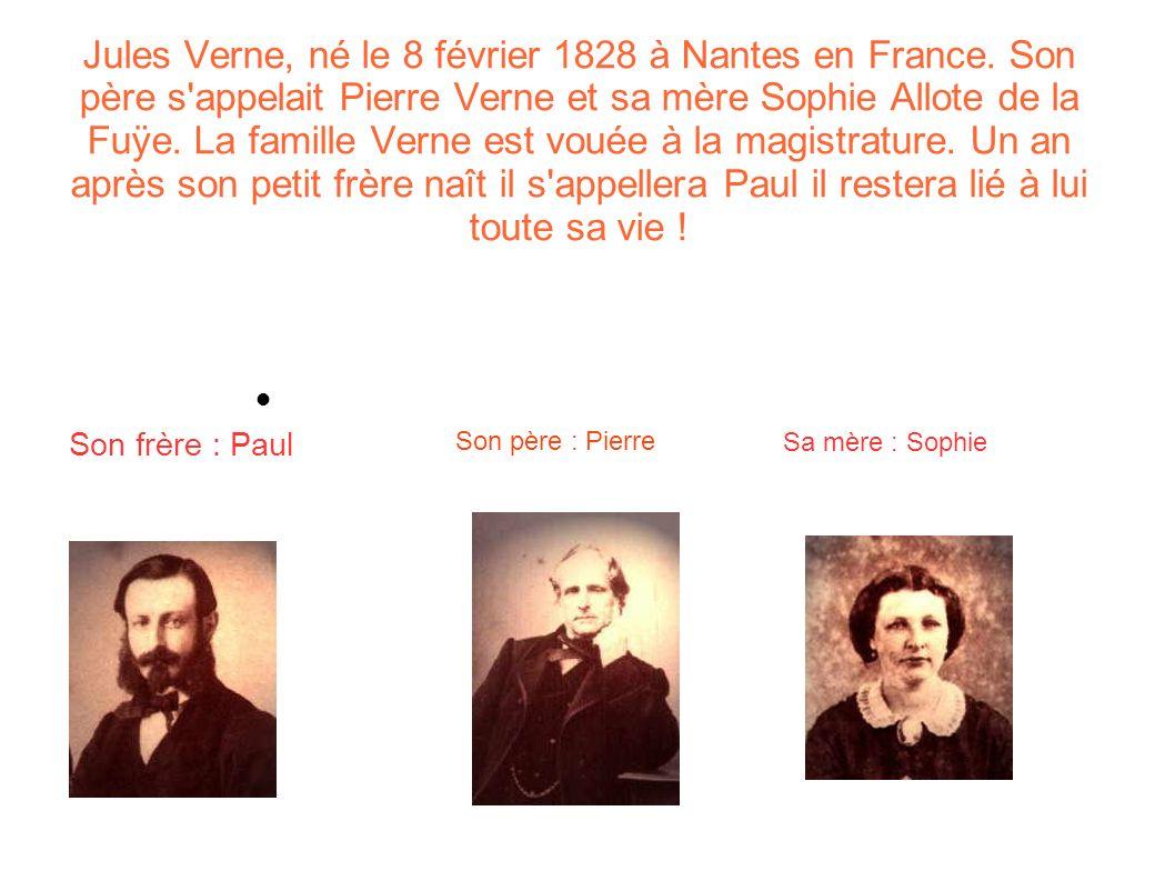 Jules Verne, né le 8 février 1828 à Nantes en France. Son père s'appelait Pierre Verne et sa mère Sophie Allote de la Fuÿe. La famille Verne est vouée
