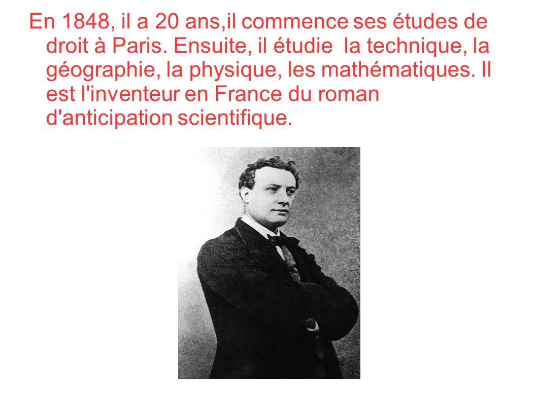 o En 1848, il a 20 ans,il commence ses études de droit à Paris. Ensuite, il étudie la technique, la géographie, la physique, les mathématiques. Il est