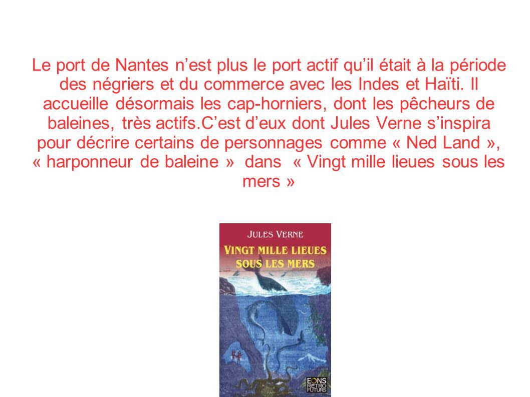 Le port de Nantes nest plus le port actif quil était à la période des négriers et du commerce avec les Indes et Haïti. Il accueille désormais les cap-