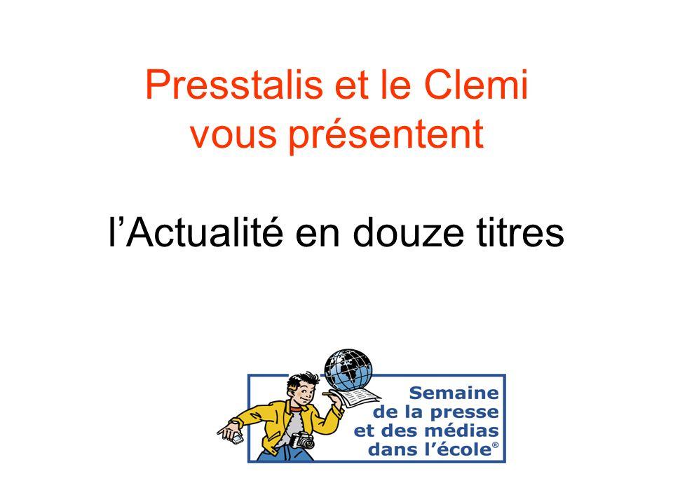 Presstalis et le Clemi vous présentent lActualité en douze titres