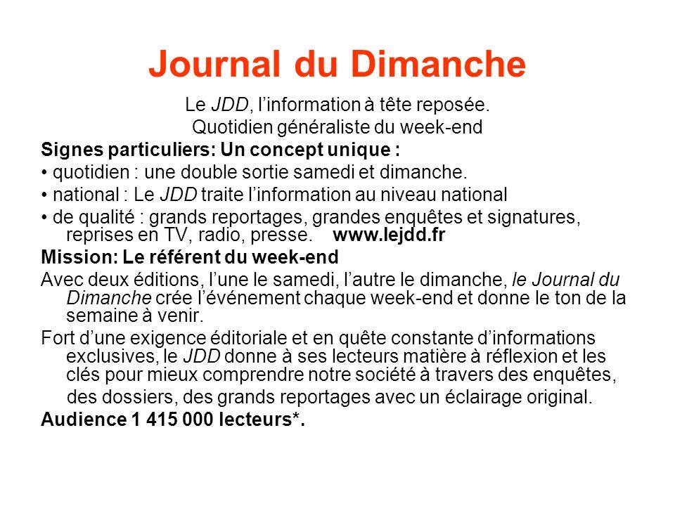 Journal du Dimanche Le JDD, linformation à tête reposée.