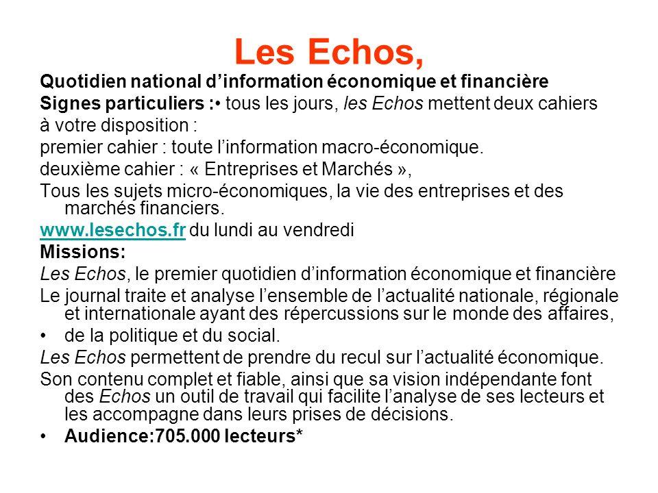 Les Echos, Quotidien national dinformation économique et financière Signes particuliers : tous les jours, les Echos mettent deux cahiers à votre disposition : premier cahier : toute linformation macro-économique.