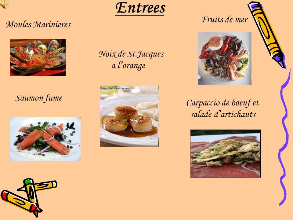 Entrees Moules Marinieres Saumon fume Fruits de mer Noix de St.Jacques a lorange Carpaccio de boeuf et salade dartichauts
