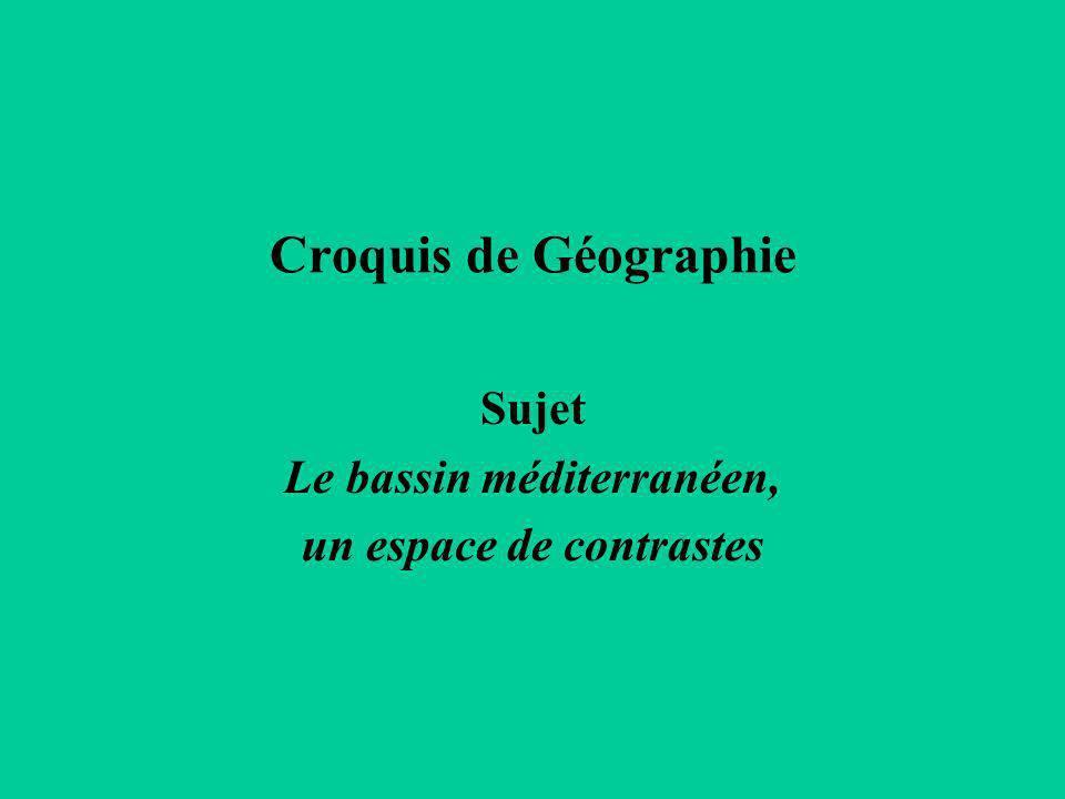 Croquis de Géographie Sujet Le bassin méditerranéen, un espace de contrastes