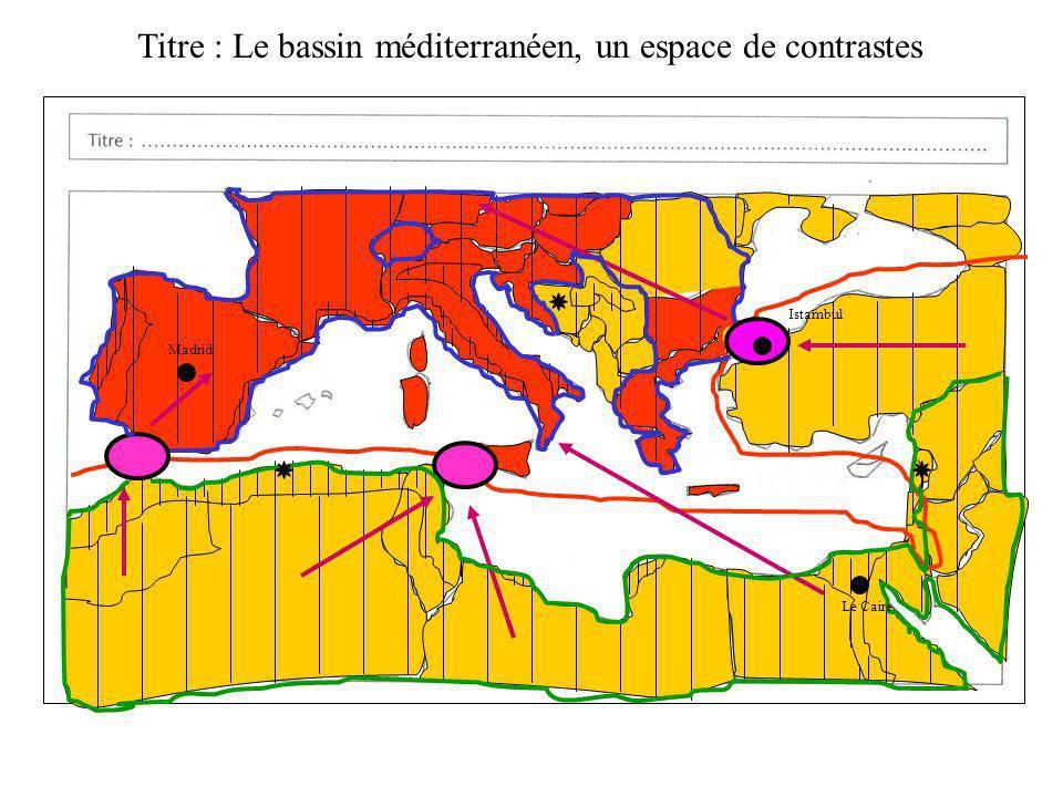Titre : Le bassin méditerranéen, un espace de contrastes Madrid Istambul Le Caire