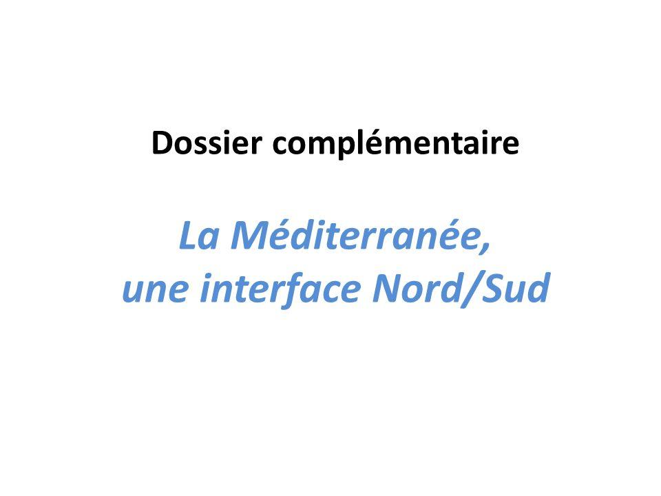 Dossier complémentaire La Méditerranée, une interface Nord/Sud