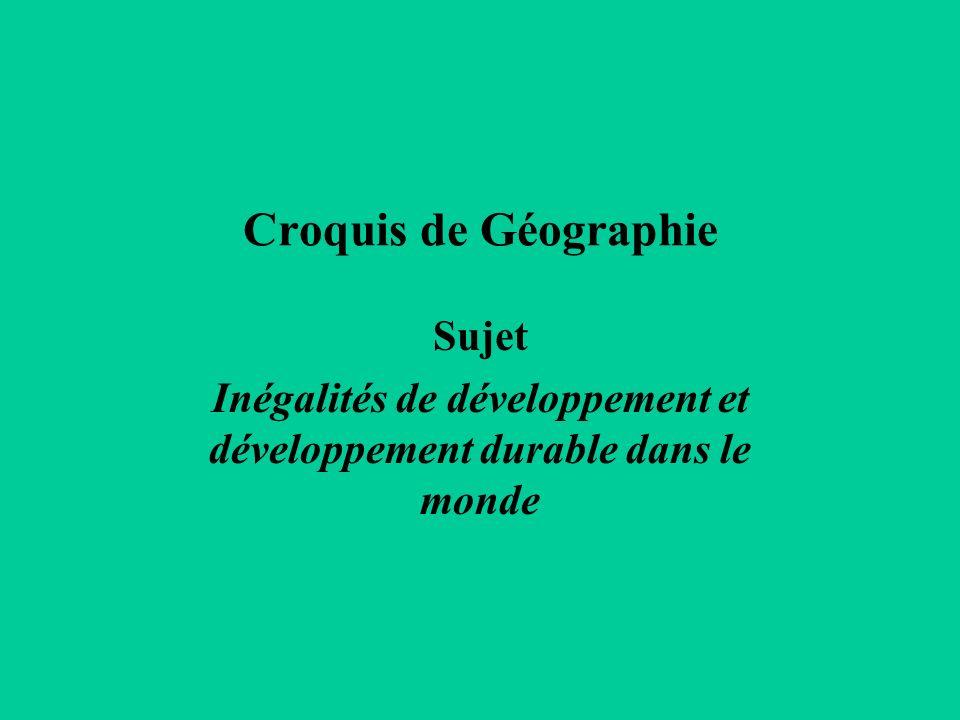 Croquis de Géographie Sujet Inégalités de développement et développement durable dans le monde