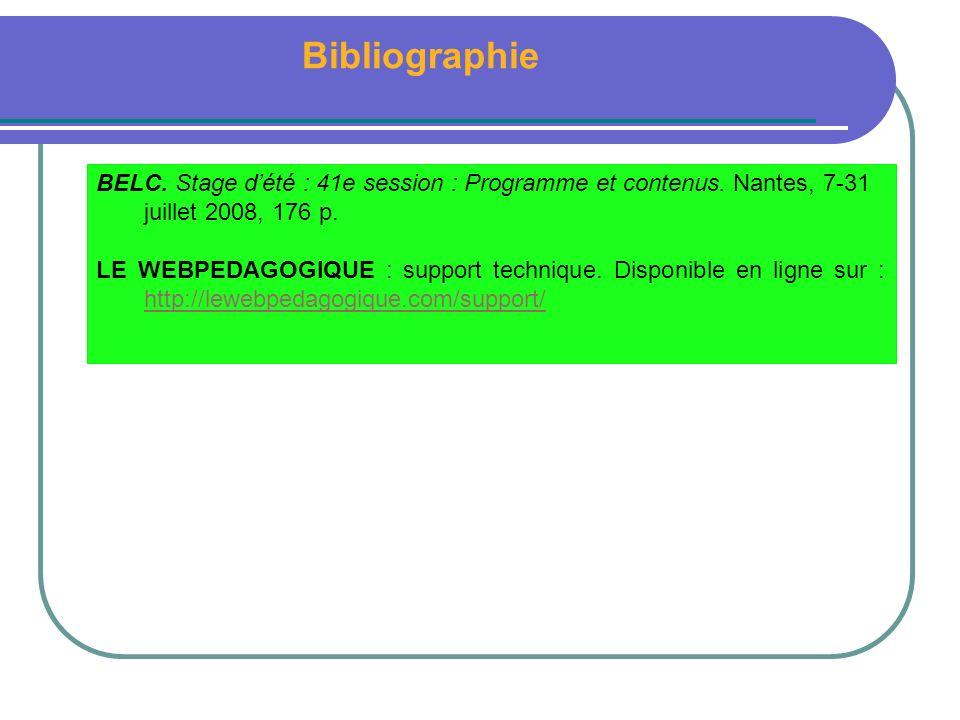 Bibliographie BELC. Stage dété : 41e session : Programme et contenus. Nantes, 7-31 juillet 2008, 176 p. LE WEBPEDAGOGIQUE : support technique. Disponi