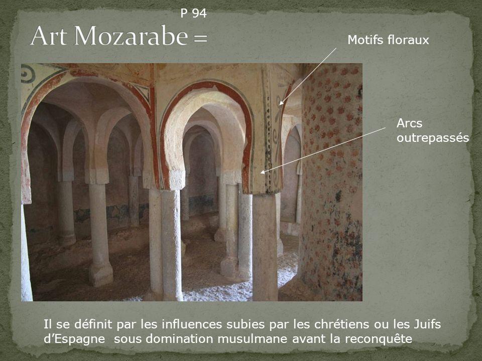 Il se définit par les influences subies par les chrétiens ou les Juifs dEspagne sous domination musulmane avant la reconquête Arcs outrepassés Motifs