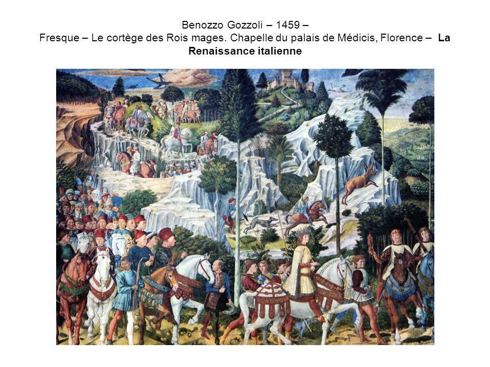 Benozzo Gozzoli – 1459 – Fresque – Le cortège des Rois mages. Chapelle du palais de Médicis, Florence – La Renaissance italienne