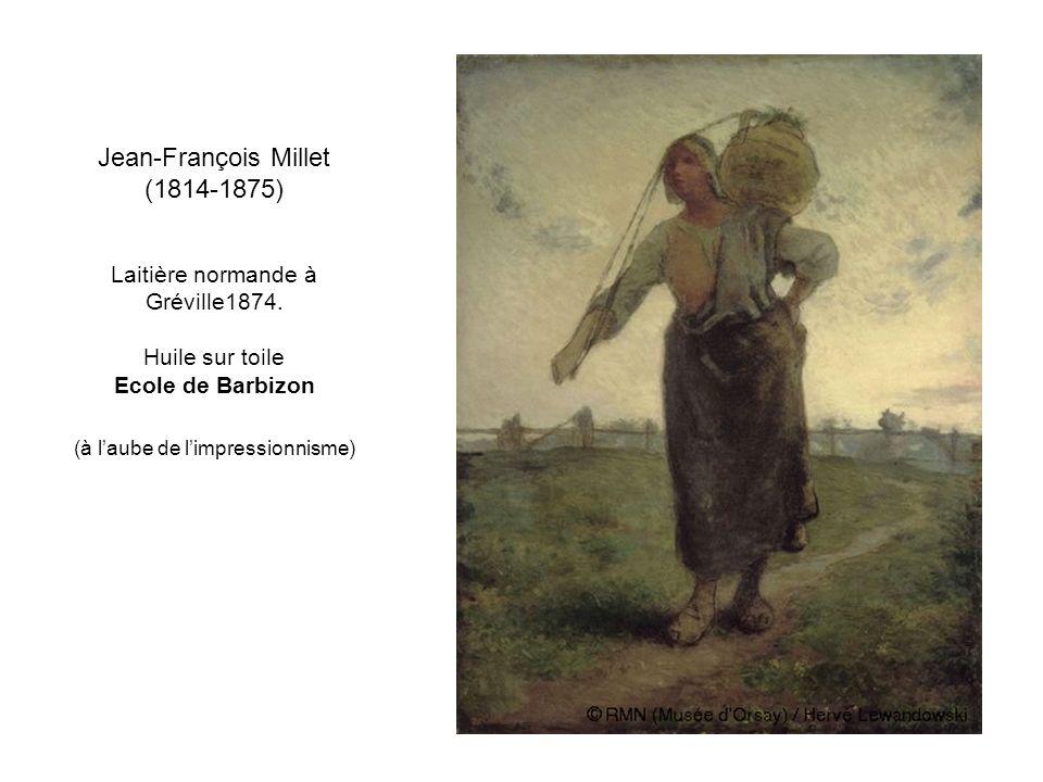 Jean-François Millet (1814-1875) Laitière normande à Gréville1874. Huile sur toile Ecole de Barbizon (à laube de limpressionnisme)