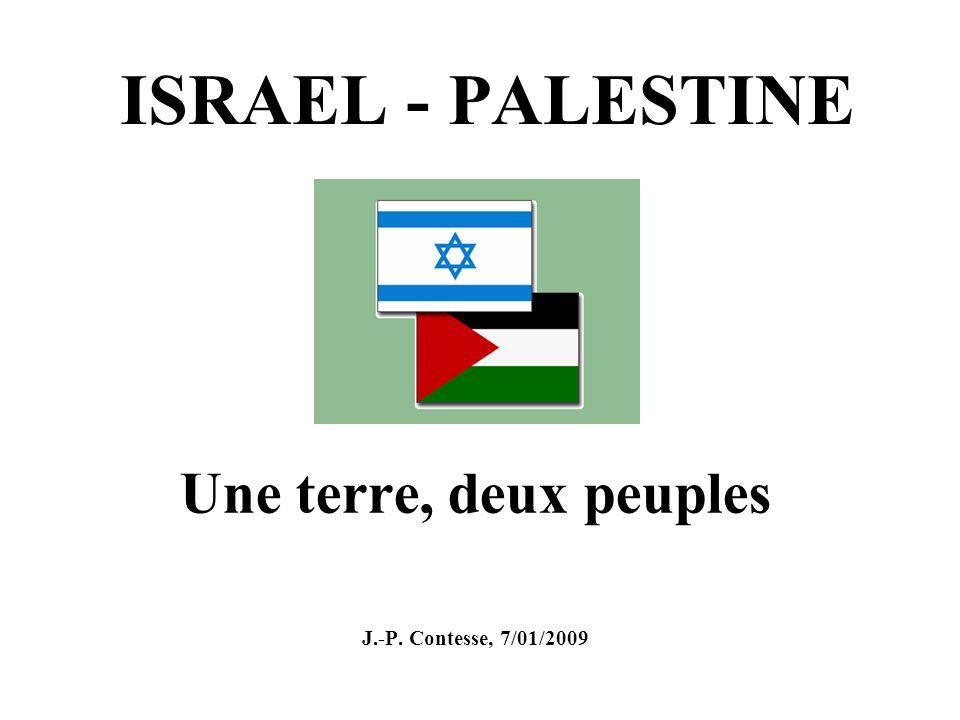 ISRAEL - PALESTINE Une terre, deux peuples J.-P. Contesse, 7/01/2009