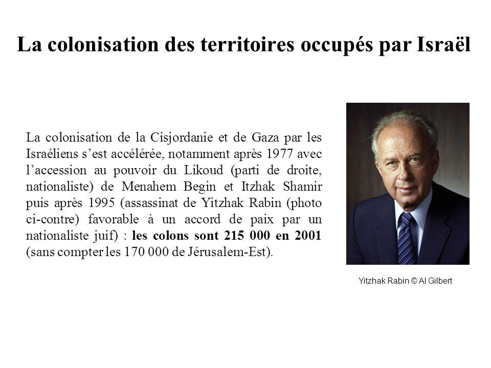 La colonisation des territoires occupés par Israël La colonisation de la Cisjordanie et de Gaza par les Israéliens sest accélérée, notamment après 197