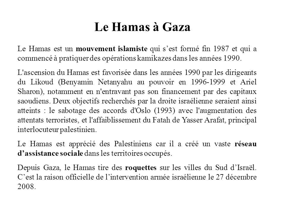 Le Hamas est un mouvement islamiste qui sest formé fin 1987 et qui a commencé à pratiquer des opérations kamikazes dans les années 1990. L'ascension d