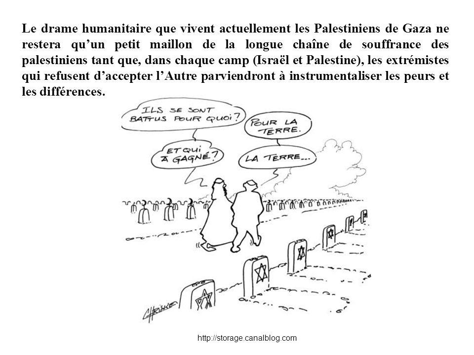 http://storage.canalblog.com Le drame humanitaire que vivent actuellement les Palestiniens de Gaza ne restera quun petit maillon de la longue chaîne d