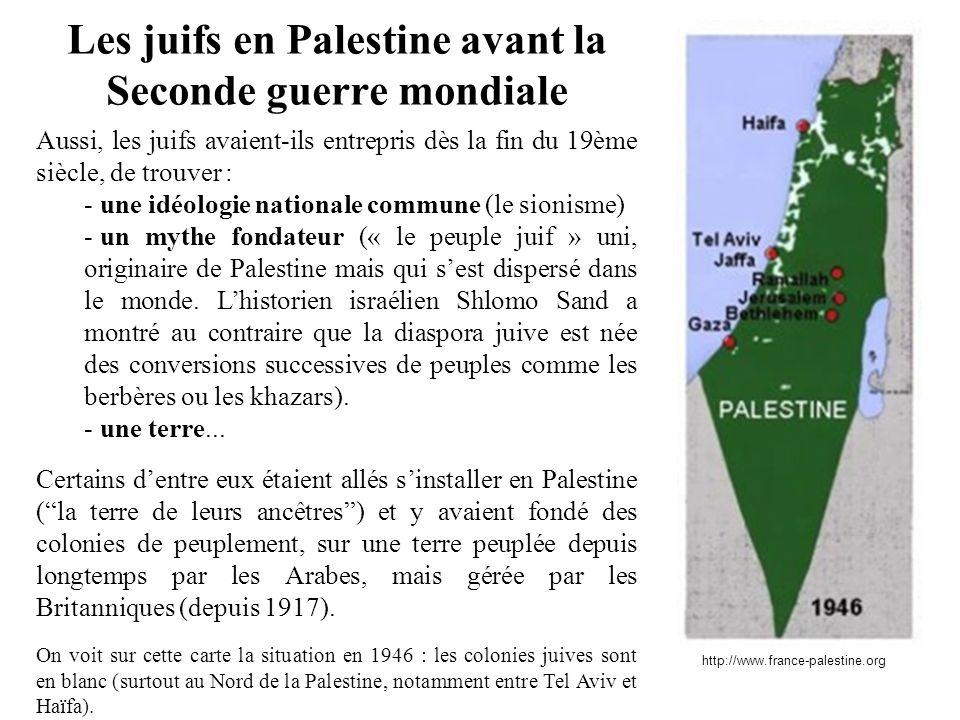Aussi, les juifs avaient-ils entrepris dès la fin du 19ème siècle, de trouver : - une idéologie nationale commune (le sionisme) - un mythe fondateur (