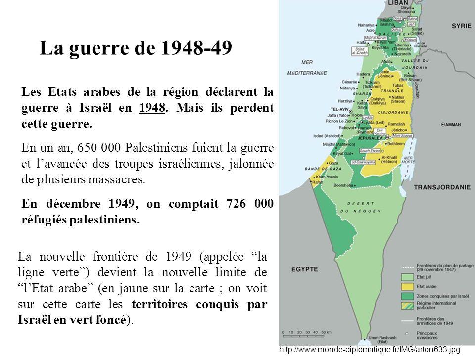 Les Etats arabes de la région déclarent la guerre à Israël en 1948. Mais ils perdent cette guerre. En un an, 650 000 Palestiniens fuient la guerre et