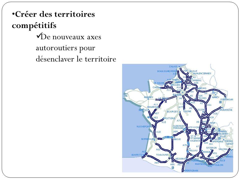 Créer des territoires compétitifs De nouveaux axes autoroutiers pour désenclaver le territoire