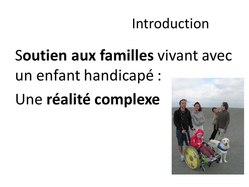 Introduction Soutien aux familles vivant avec un enfant handicapé : Une réalité complexe
