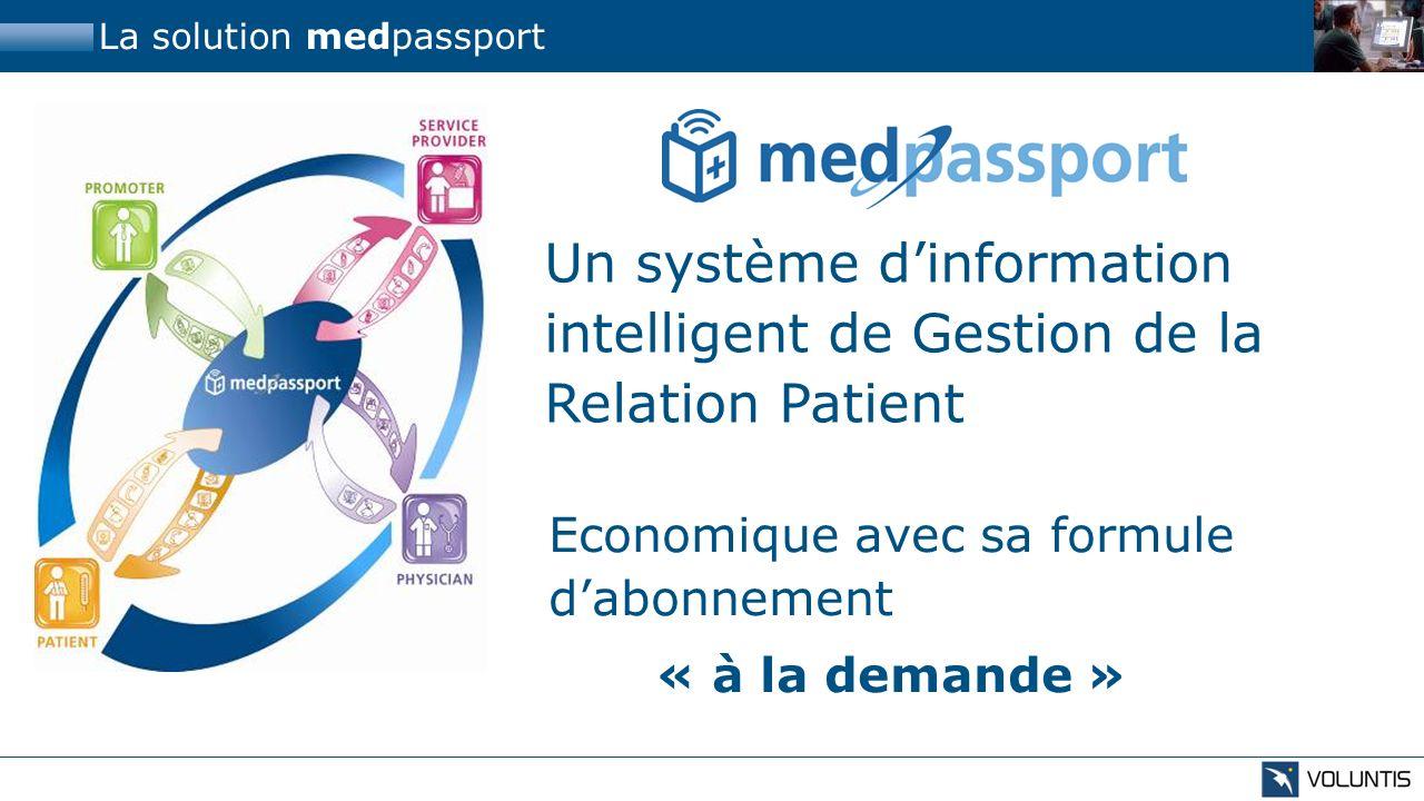 La solution medpassport Un système dinformation intelligent de Gestion de la Relation Patient Economique avec sa formule dabonnement « à la demande »