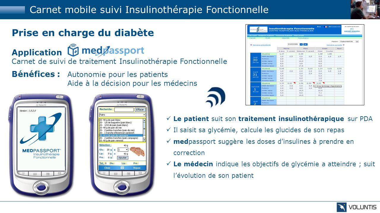 Prise en charge du diabète Application Carnet de suivi de traitement Insulinothérapie Fonctionnelle Bénéfices : Autonomie pour les patients Aide à la