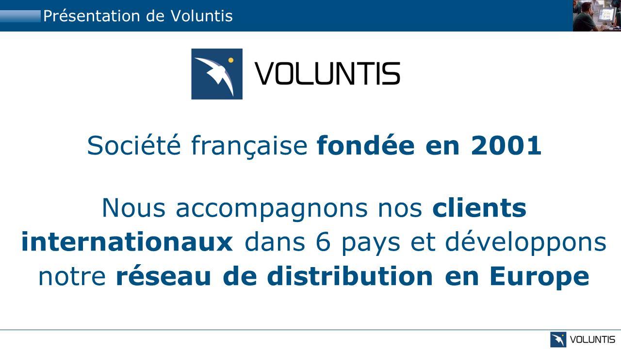 Nous accompagnons nos clients internationaux dans 6 pays et développons notre réseau de distribution en Europe Société française fondée en 2001