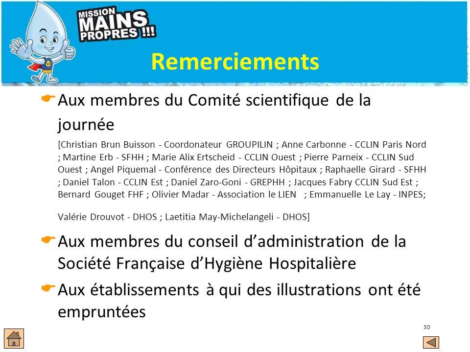 30 Remerciements Aux membres du Comité scientifique de la journée [Christian Brun Buisson - Coordonateur GROUPILIN ; Anne Carbonne - CCLIN Paris Nord