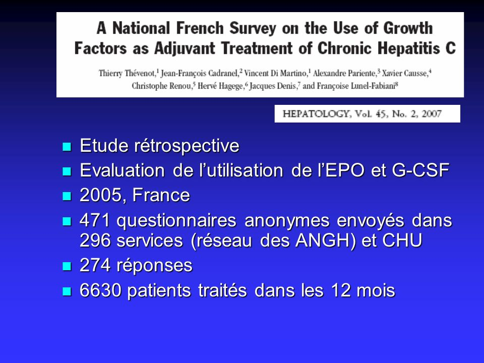 Etude rétrospective Etude rétrospective Evaluation de lutilisation de lEPO et G-CSF Evaluation de lutilisation de lEPO et G-CSF 2005, France 2005, Fra